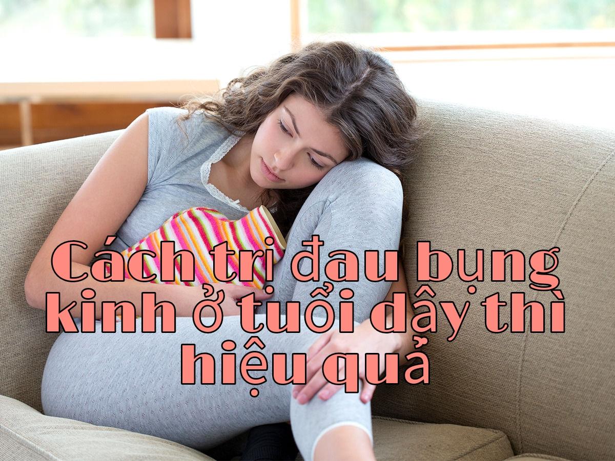 Cách chữa đau bụng kinh ở tuổi dậy thì